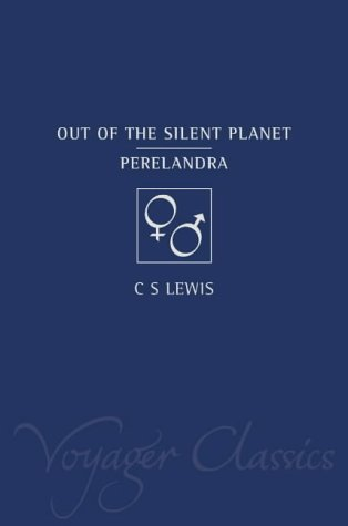 Out of the Silent Planet and Perelandra by C.S. Lewis
