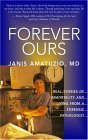Forever Ours: Real Stories of Immortality and Living from a Forensic Pathologist
