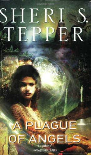 A Plague of Angels by Sheri S. Tepper