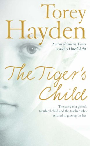 The Tiger's Child by Torey L. Hayden