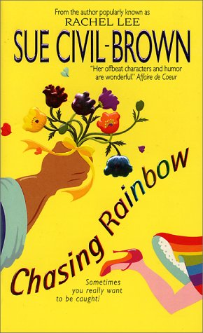 Chasing Rainbow by Sue Civil-Brown