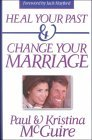 Heal Your Past and Change Your Marriage