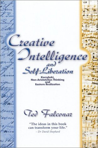 Creative Intelligence and Self Liberation by Ted Falconar
