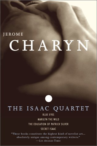 The Isaac Quartet: Blue Eyes, Marilyn the Wild, The Education of Patrick Silver, Secret Isaac