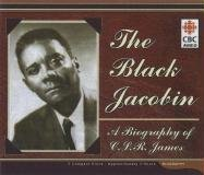 The Black Jacobin: A Biography of C.L.R. James