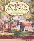 The Washington Inn Cooks for Friends: 350 Favorite Recipes from Cape May's Premier Restaurant