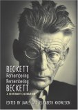 Beckett Remembering/Remembering Beckett by James Knowlson