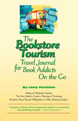 The Bookstore Tourism Travel Journal for Book Addicts on the Go