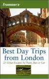 Frommer's Best Day Trips from London: 25 Great Escapes by Train, Bus or Car