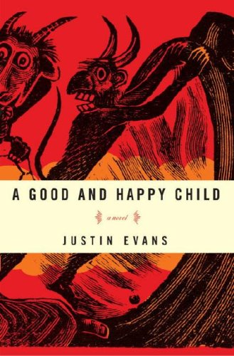 A Good and Happy Child by Justin Evans