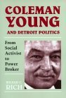 Coleman Young And Detroit Politics: From Social Activist to Power Broker (African American Life Series)