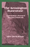 The Kensington Runestone: Approaching a Research Question Holistically