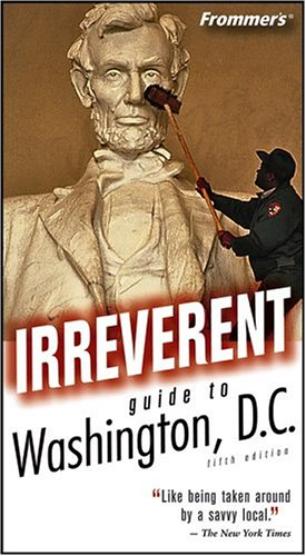 Frommer's Irreverent Guide to Washington, D.C.