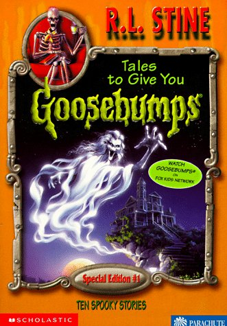 Tales To Give You Goosebumps by R.L. Stine
