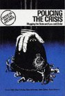 Policing the Crisis: Mugging, the State, and Law and Order