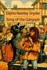Song of the Gargoyle by Zilpha Keatley Snyder