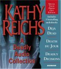 A Deadly Audio Collection: Déjà Dead / Death du Jour / Deadly Décisions (Temperance Brennan, #1-3)