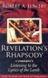 Revelation's Rhapsody: Listening to the Lyrics of the Lamb: How to Read the Book of Revelation