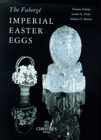 Faberge Imperial Easter Eggs by Lynette G. Proler