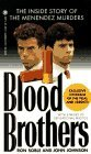 Blood Brothers: The Inside Story of the Menendez Murders (Onyx True Crime ; Je 547)