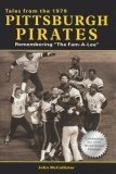 "Tales from the 1979 Pittsburgh Pirates: Remembering ""The Fam-A-Lee"""
