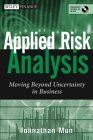 Applied Risk Analysis: Moving Beyond Uncertainty in Business [With CDROM]
