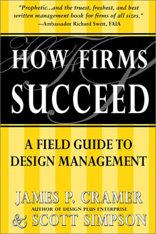 How Firms Succeed: A Field Guide to Design Management Solutions
