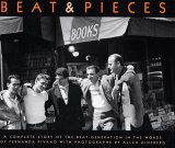 Beat & Pieces: A Complete Story of the Beat Generation in the Words of Fernanda Pivano with Photographs by Allen Ginsberg