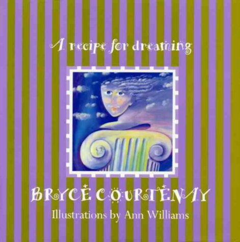 A Recipe For Dreaming by Bryce Courtenay