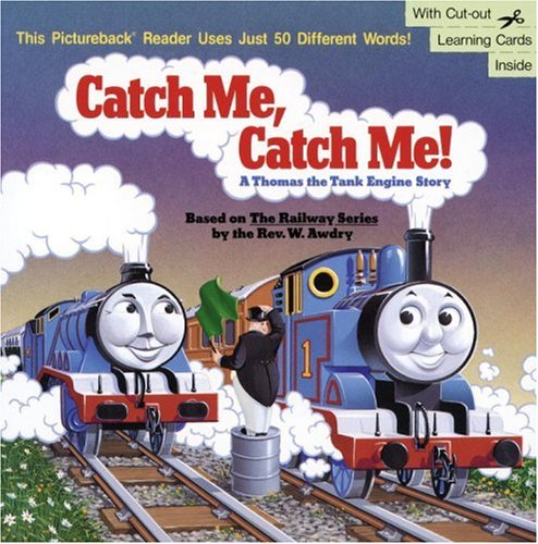 Catch Me, Catch Me! A Thomas the Tank Engine Story by Wilbert Awdry