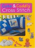 Cute & Cuddly Cross Stitch by Gillian Souter