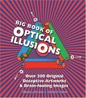 Big Book of Optical Illusions: Over 200 Original Deceptive Artworks & Brain-Fooling Images