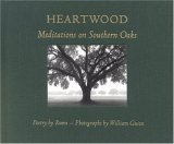 Heartwood: Meditations on Southern Oaks