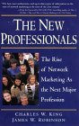 The New Professionals: The Rise of Network Marketing As the Next Major Profession