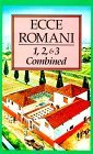 Ecce Romani 1-3: Meeting the Family/Rome at Last/Home and School