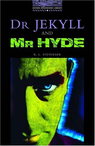 Dr. Jekyll and Mr. Hyde (Oxford Bookworms Library, Stage 4)