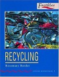 Recycling (Oxford Bookworms Factfiles: Stage 3: 1,000 Headwords)