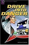 Drive Into Danger (Oxford Bookworms Starters)