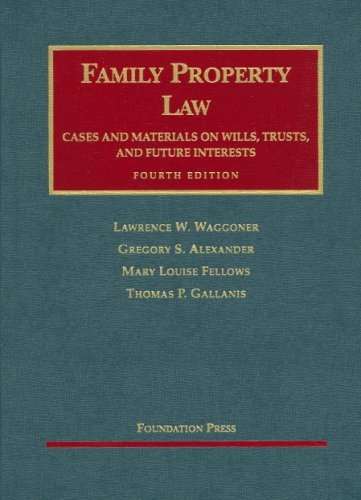 Family Property Law Cases And Materials on Wills, Trust And F... by Gregory S. Alexander