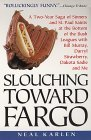 Slouching Toward Fargo: A Two-Year Saga Of Sinners And St. Paul Saints At The Bottom Of The Bush Leagues With Bill Murray, Darryl Strawberry, Dakota Sadie And Me