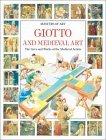 Giotto and Medieval Art: The Lives and Works of the Medieval Artists