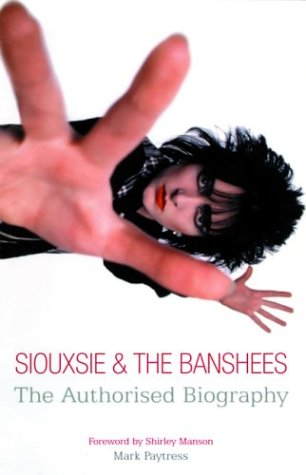 Siouxsie & the Banshees by Mark Paytress