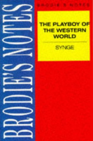 Brodie's Notes on J.M. Synge's the Playboy of the Western World