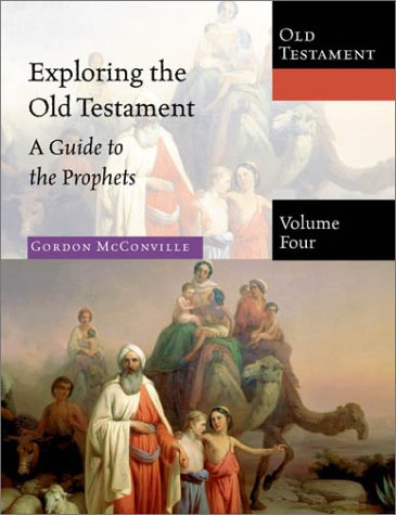 Exploring the Old Testament: A Guide to the Prophets