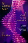 The Crystal Stair: Channeled Messages from Sananda (Jesus), Ashtar, Archangel Michael and St.Germain: Guide to the Ascension