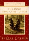The Dogs Who Came to Stay by George Pitcher