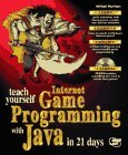 Teach Yourself Internet Game Programming with Java in 21 Days: With CDROM