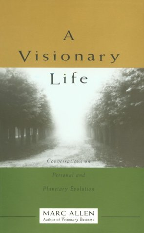 A Visionary Life by Marc Allen