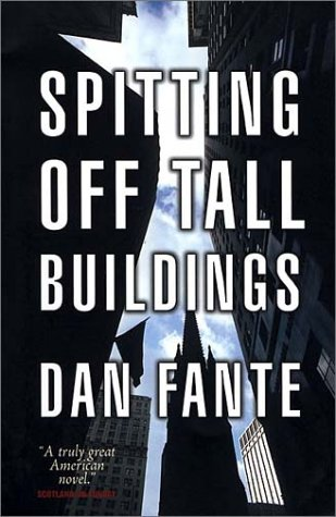 Spitting Off Tall Buildings by Dan Fante