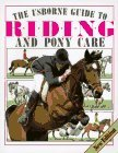 The Usborne Guide to Riding and Pony Care